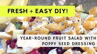 Healthy + Easy, Fresh Fruit Poppy Seed Salad with Kelsey Lee