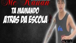 Video MC KAUAN... TA MAMANDO ATRAS DA ESCOLA ( PREVIA ) 2012 VIDEO OFICIAL ! download MP3, 3GP, MP4, WEBM, AVI, FLV November 2018