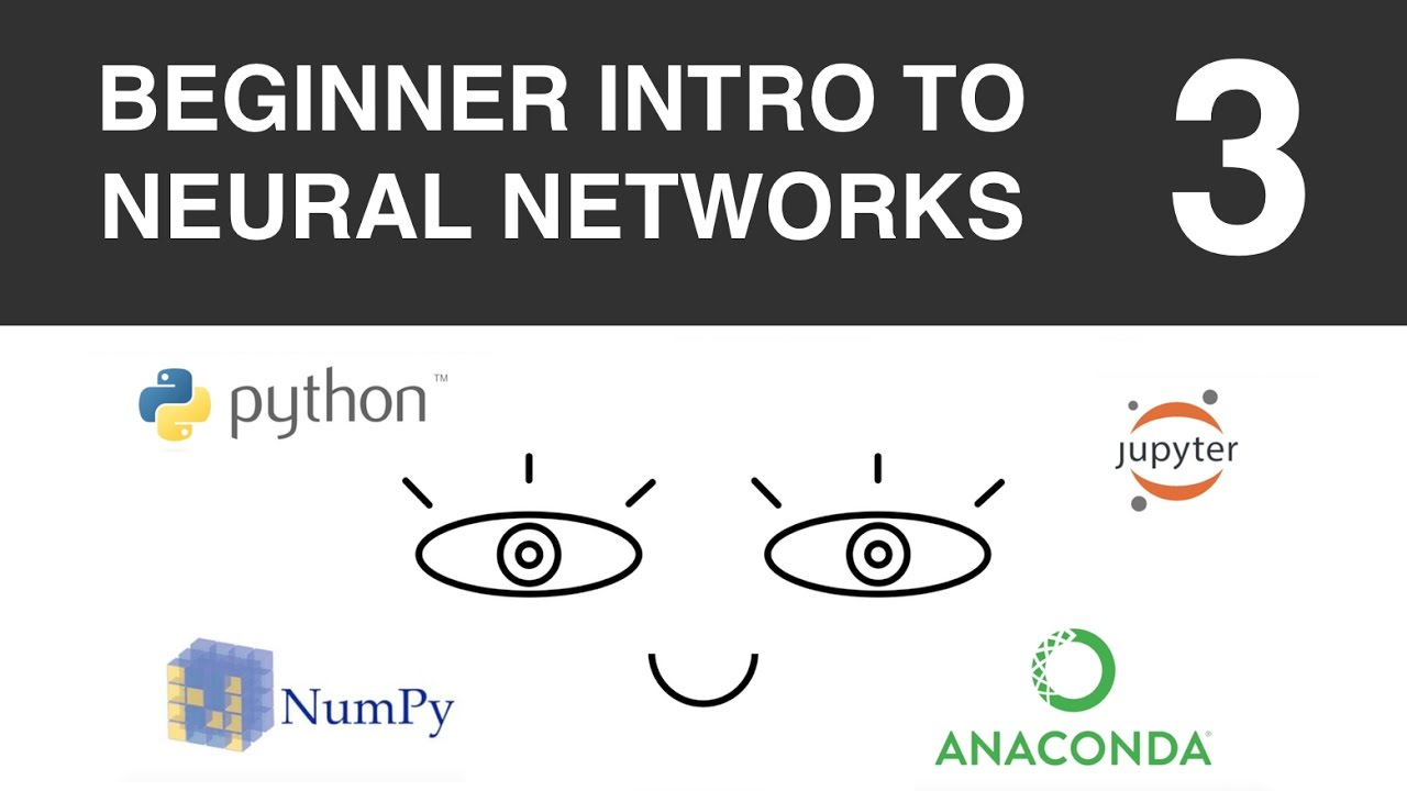 Beginner Intro to Neural Networks 3: Installing Python and Jupyter Notebook