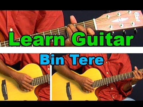 Bin Tere Guitar Lesson - I Hate Love Storys - Shafqat Amanat Ali, Sunidhi Chauhan