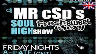 The SOUL HIGH (Fresh Sweet & Sexy) Show With DJ MRcSp`on S.O.S Radio (12 04 13 Early Session)