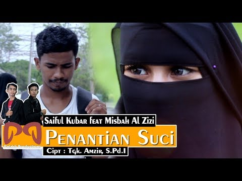 Saiful Kubar feat Misbah Al Zizi - Penantian Suci [OFFICIAL VIDEO] #PALAKLIPRODUCTIONS
