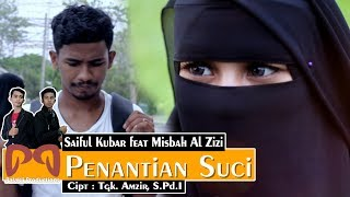 Saiful Kubar feat Misbah Al Zizi - Penantian Suci [OFFICIAL VIDEO] #PALAKLIPRODUCTIONS