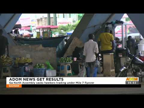 Ga North Assembly sacks hawkers trading under Mile 7 flyover- Badwam News on Adom TV (21-9-21)