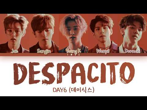 DAY6 (데이식스) - Despacito Cover (Esp Eng) Color Coded Lyrics/가사