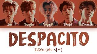 DAY6 (데이식스) - Despacito Cover (Esp|Eng) Color Coded Lyrics/가사
