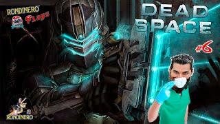 Dead Space #6. SOY PROTÓLOGO- Rondinero PLAYS