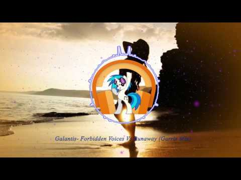 Galantis- Forbidden Voices Vs Runaway (Garrix Mix).mp3