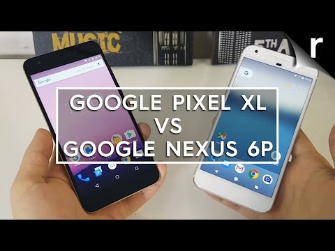 Google Pixel XL vs Google Nexus 6P: Should I upgrade?