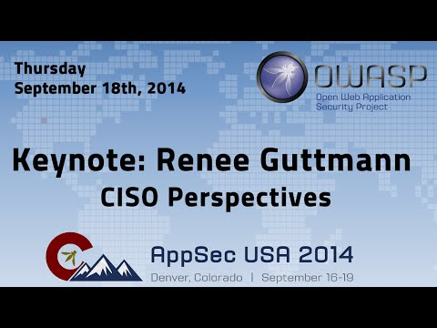 OWASP AppSecUSA 2014 - Keynote: Renee Guttmann - CISO Perspectives