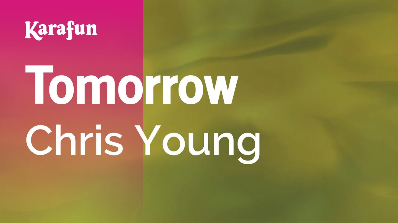 Karaoke Tomorrow Chris Young Youtube