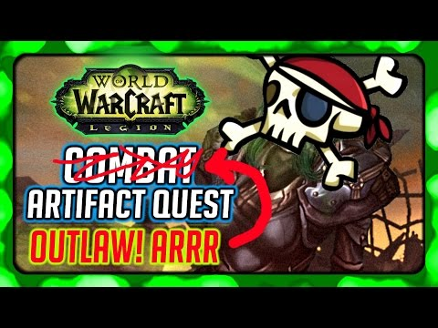 WOW Legion ► Combat/Outlaw Rogue Artifact Quest - The Dreadblades