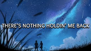 shawn mendes ‒ theres nothing holding me back lyrics 🎤