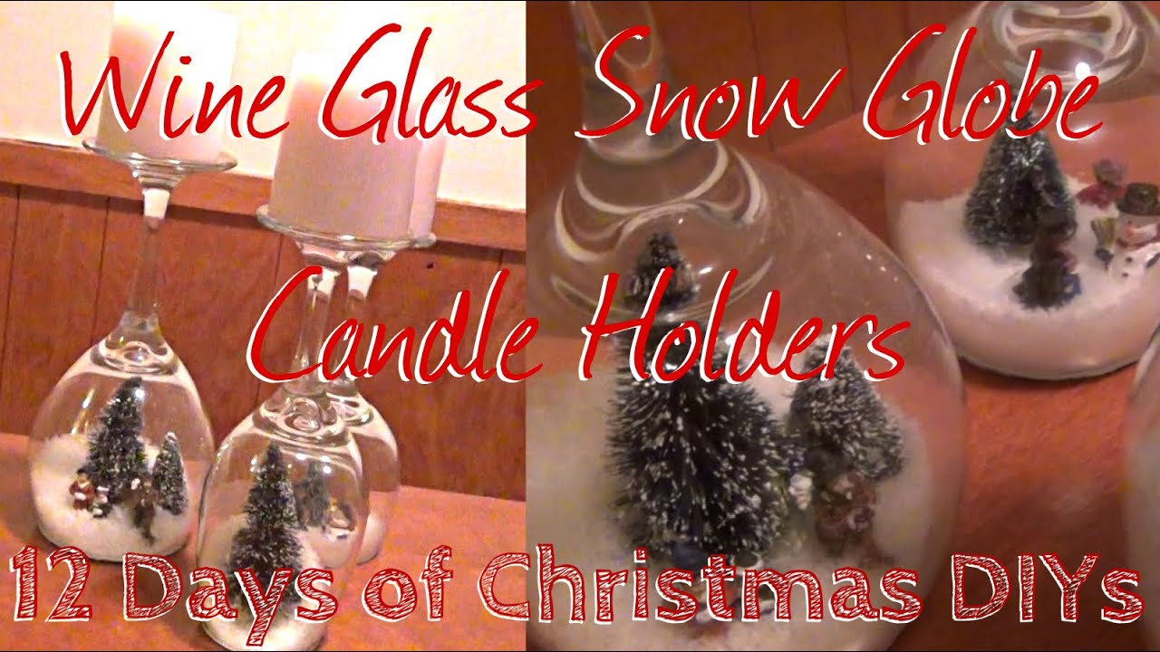 Wine Glass Snow Globe Candle Holders ♥ 12 Days of Christmas DIYs ...
