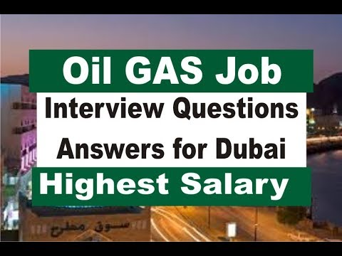 Oil Gas Job In Dubai | Interview Questions Answers