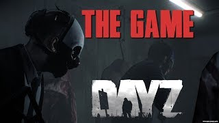 The Game - Episode 1 - DayZ Standalone