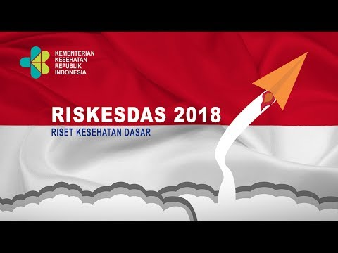 Program RISKESDAS 2018 Kementerian Kesehatan Republik Indonesia