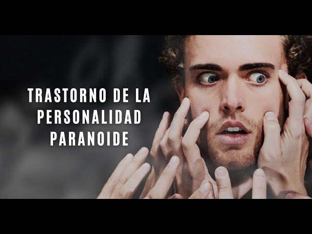 Trastorno de la Personalidad Paranoide