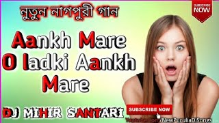    new nagpuri style mix 💝new dj song 2019💝 🔯original songs ~ aankh mare o ladki ✴remixer name- mihir santari ✴ follow on facebook :--- f...