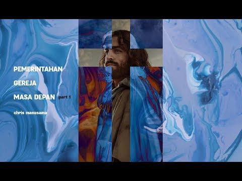 20170611 - Chris Manusama - Pemerintahan Gereja Masa Depan (Keb. 1) - Cactus Production