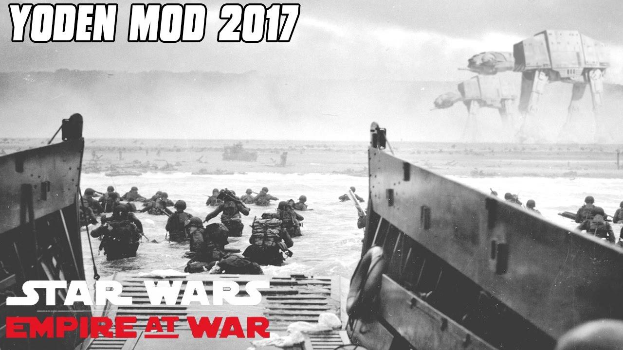 Yoden Mod 2017 - D Day Landing - Star Wars: Empire at War Mod