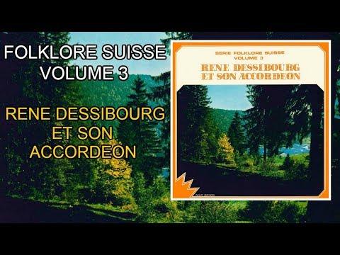 Folklore Suisse Vol. 3 - René Dessibourg et son accordéon (1975) [Album complet]