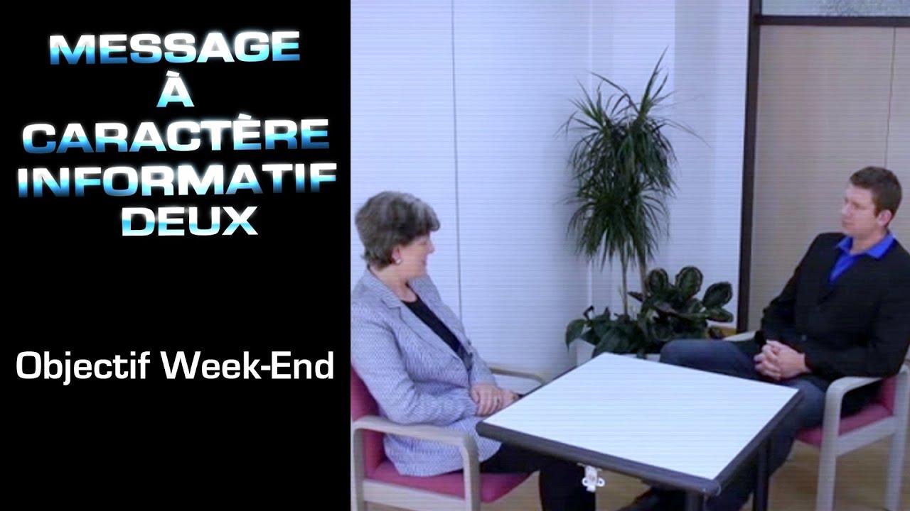 14 - Message à Caractère Informatif Deux : Objectif Week-End