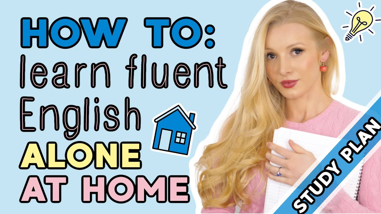 How to learn fluent English on your own at home (5 step study plan)