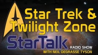 Why Neil deGrasse Tyson Loves Star Trek and The Twilight Zone