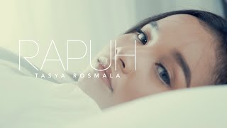 Tasya Rosmala - Rapuh (Official Music Video)