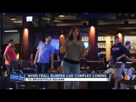 WhirlyBall Bumper Car Complex And BistroPlex Coming To Brookfield Square