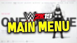 WWE 2K19 - MAIN MENU BREAKDOWN!! (Matches, Start-Up & More)