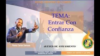 Abridores Del Camino - Entrar Con Confianza (Pastor Carlos Santana)
