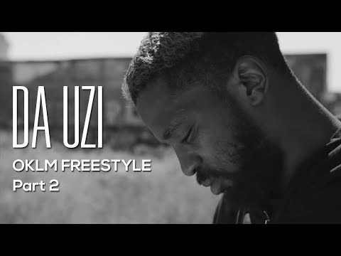 DA UZI - OKLM FREESTYLE Part 2