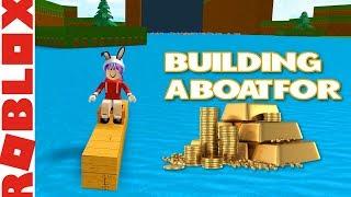 BUILDING A BOAT FOR TREASURE IN ROBLOX!