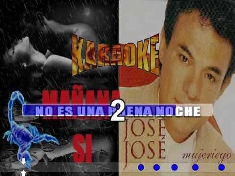 MAÑANA SI - JOSE JOSE (KARAOKE) DE: J.S.