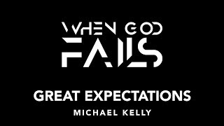 When God Fails - Great Expectations