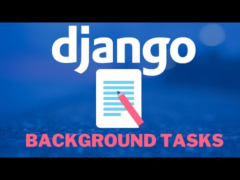 Background tasks in Django | How to create tasks in the back