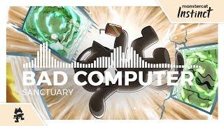 Bad Computer - Sanctuary [Monstercat Release]