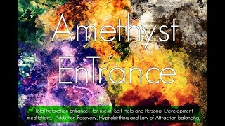 Amethyst EnTrance Meditation - Ultimate Guided Relaxation. (30' Self Hypnosis session)