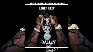 Chief Keef Ballin Prod By Chief Keef