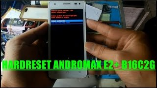 Hard Reset  Wipe Data Factory Reset ANDROMAX E2+ B16C2G