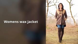 Looking to buy the perfect classical Womens Wax Jacket?
