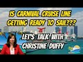 CARNIVAL CRUISE LINE GEARING UP TO CRUISE AGAIN