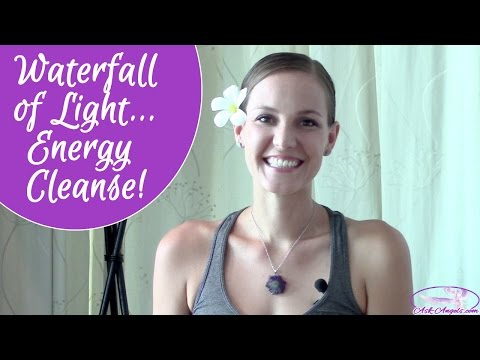 Waterfall of Light... Energy Cleanse!
