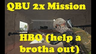QBU 2x Mission HBO (Helping the Brother Out)