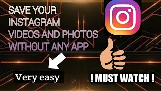 How to save videos and photos from Instagram without using any app !