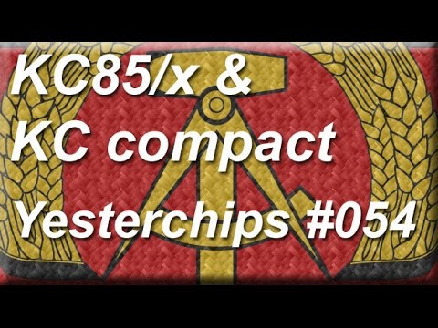 MIGs Yesterchips - Folge #054 KC85/x & KC compact