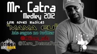 Baixar MR. CATRA - MEDLEY 2012