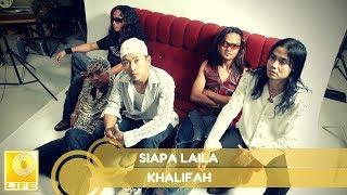 Khalifah - Siapa Laila (Official Audio)